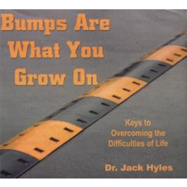 Bumps Are What You Grow On - Dr. Jack Hyles