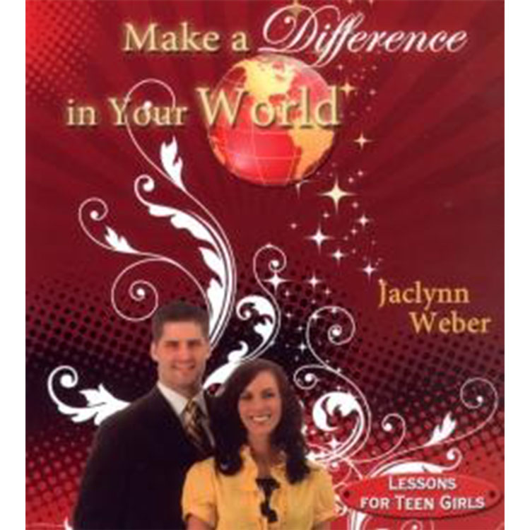 Make a Difference in Your World - Jaclynn Weber