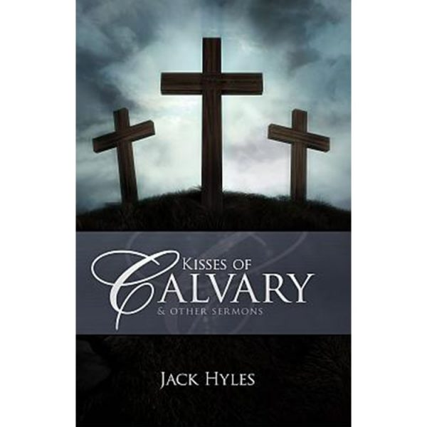 Kisses of Calvary - Dr. Jack Hyles