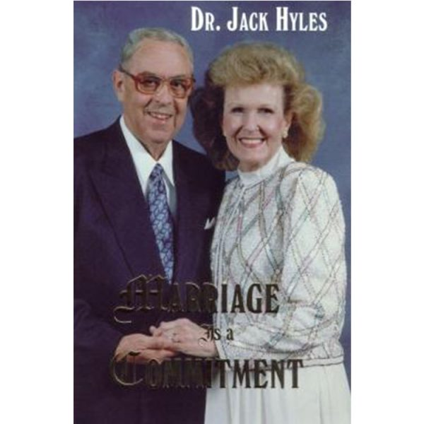Marriage is a Commitment - Dr. Jack Hyles
