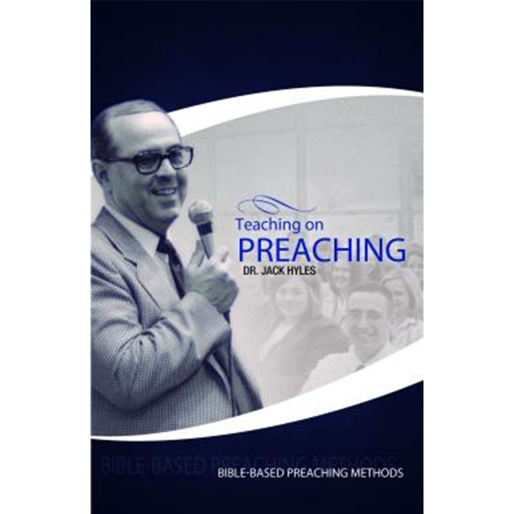 Teaching on Preaching - Dr. Jack Hyles