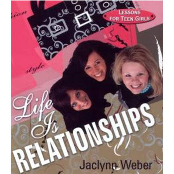Life is Relationships - Jaclynn Weber