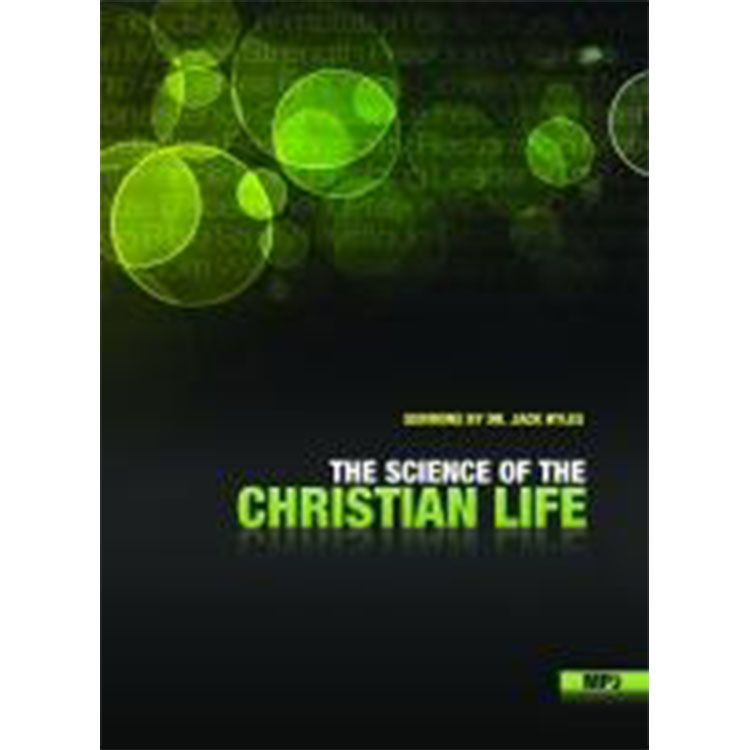 The Science of the Christian Life - Dr. Jack Hyles - MP3 Album